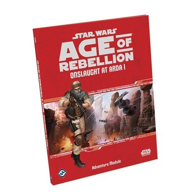 Star Wars Age of Rebellion RPG - Onslaught at Arda