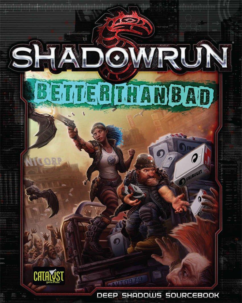Shadowrun: Better Than Bad