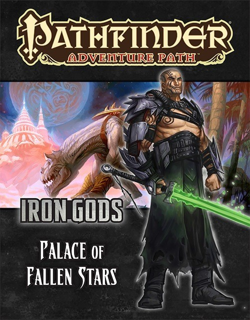 Pathfinder: Palace of Fallen Stars (Iron Gods 5 of 6)